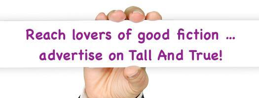 Reach lovers of good fiction on Tall And True