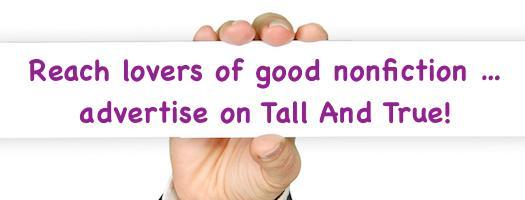 Reach lovers of good nonfiction on Tall And True