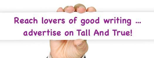 Reach lovers of good writing on Tall And True