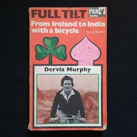 Full Tilt - From Ireland to India with a Bicycle by Dervla Murphy