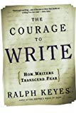 The Courage to Write by Ralph Keyes