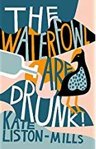 The Waterfowl Are Drunk by Kate Liston-Mills