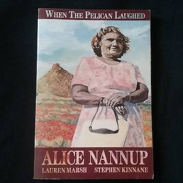 When the Pelican Laughed by Alice Nannup